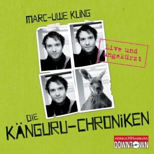 Die Känguru-Chroniken - Live und ungekürzt