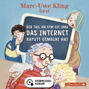 Der Tag, an dem die Oma das Internet kaputt gemacht hat (Cover)